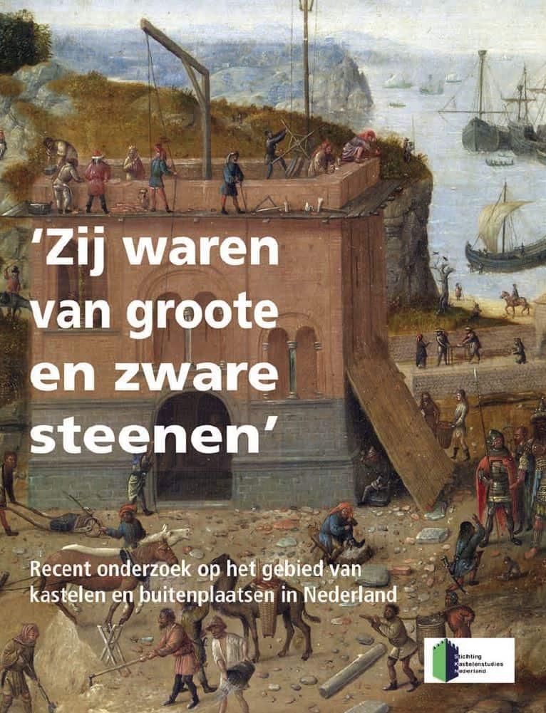 'Zij waren van groote en zware steenen', Recent onderzoek op het gebied van kastelen en buitenplaatsen in Nederland.