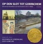 Vries, A. de (2017)<br /> Op den Slot tot Gorinchem. De eerste bouwfase van het kasteel (1412-1460), Historische vereniging Oud-Gorcum jaarboek 2017, Gorinchem.<br /> PDF (2 MB)