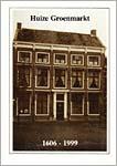 Busch, A.J. & K. Hazelaar (1999) Huize Groenmarkt 1606-1999, Gorinchem.